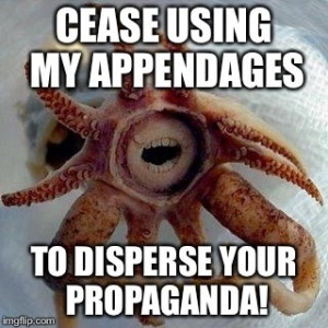 We're with you Mr. Octopus!