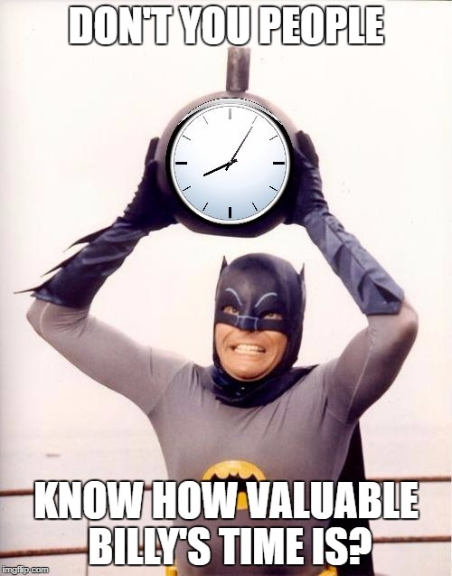 No more valuable than anyone else's Batman!