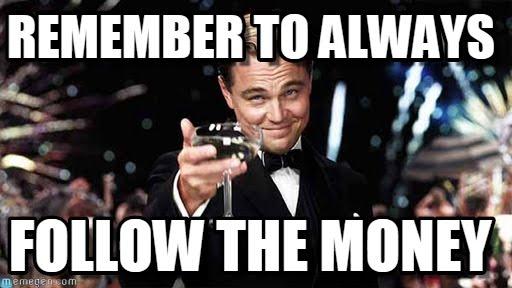 remeber-to-always-follow-the-money