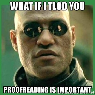 what-if-i-tlod-you-proofreading-is-important