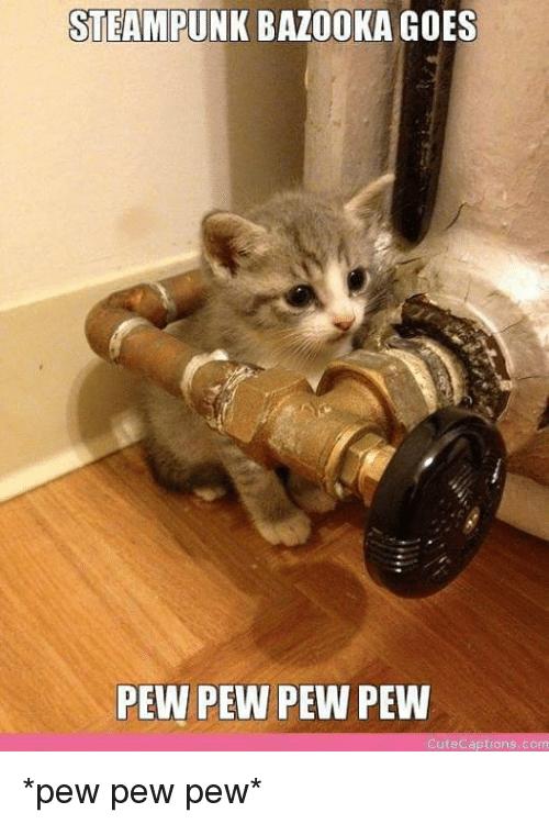 steampunk-bazooka-goes-pew-pew-pew-pew-cute-aptions-com-11666119