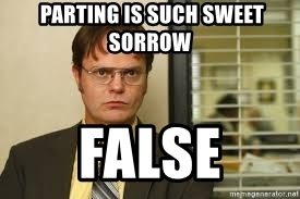 parting-is-such-sweet-sorrow-false